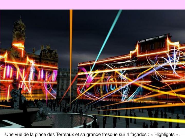 Une vue de la place des Terreaux et sa grande fresque sur 4 façades : «Highlights».