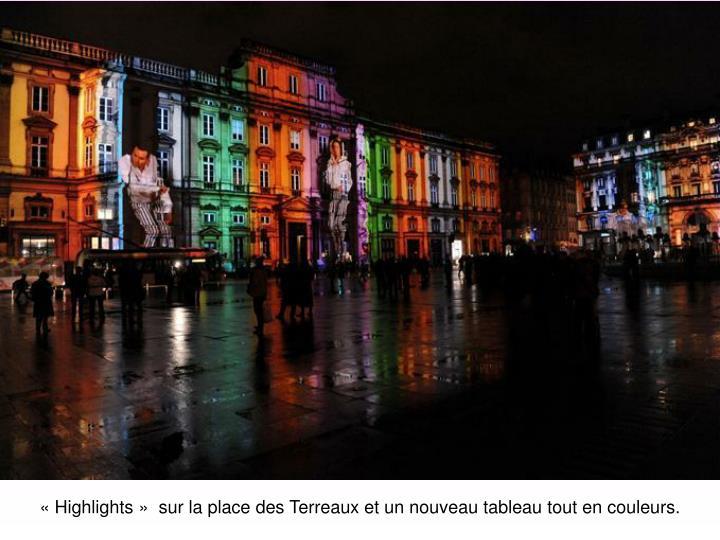 «Highlights» sur la place des Terreaux et un nouveau tableau tout en couleurs.