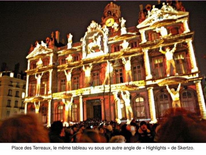 Place des Terreaux, le même tableau vu sous un autre angle de «Highlights» de Skertzo.
