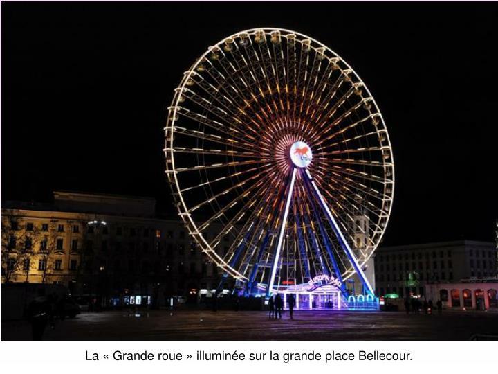 La «Grande roue» illuminée sur la grande place Bellecour.