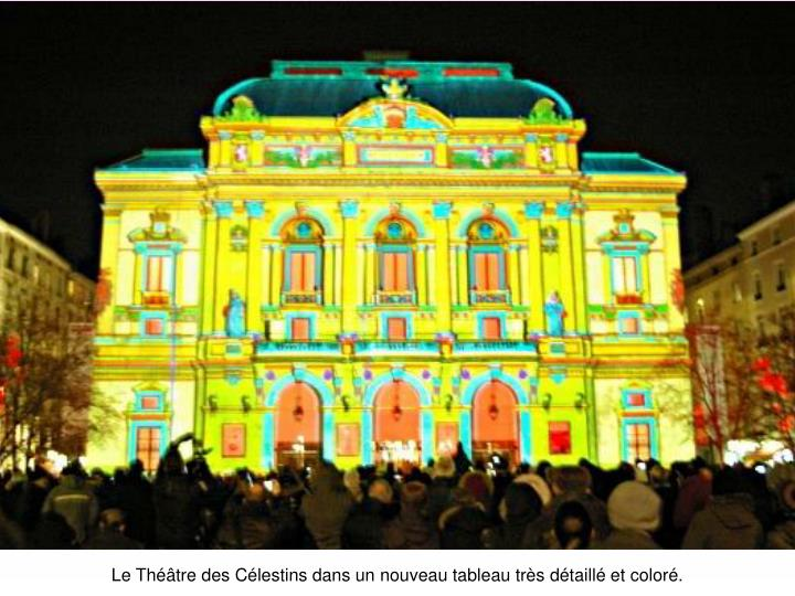 Le Théâtre des Célestins dans un nouveau tableau très détaillé et coloré.