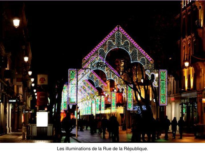 Les illuminations de la Rue de la République.