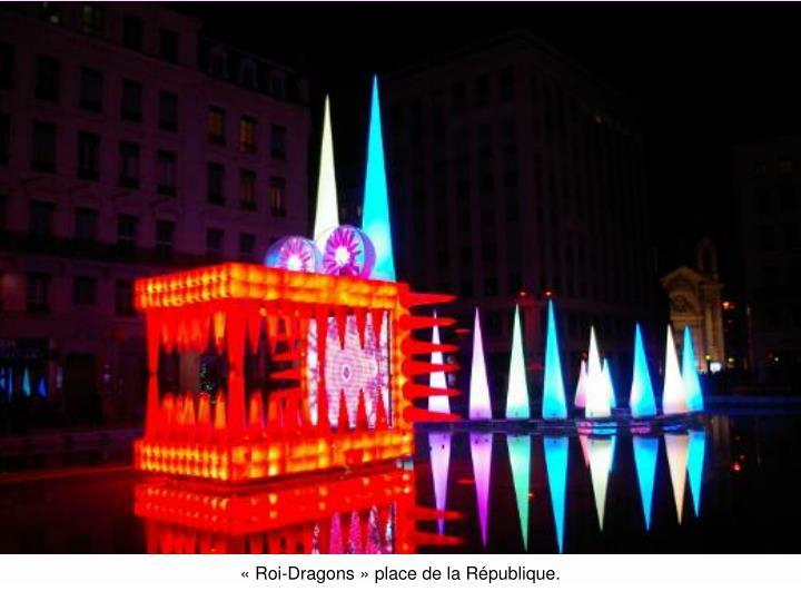 «Roi-Dragons» place de la République.