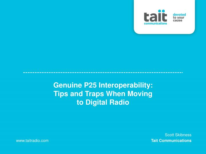 genuine p25 interoperability tips and traps when moving to digital radio n.