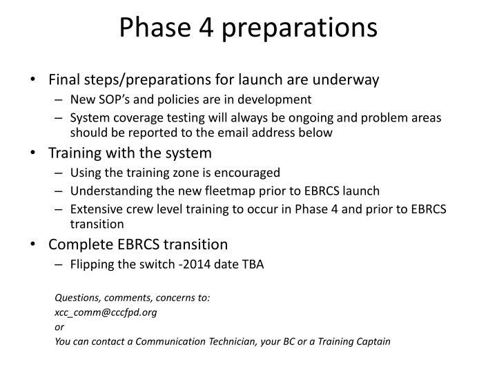 Phase 4 preparations