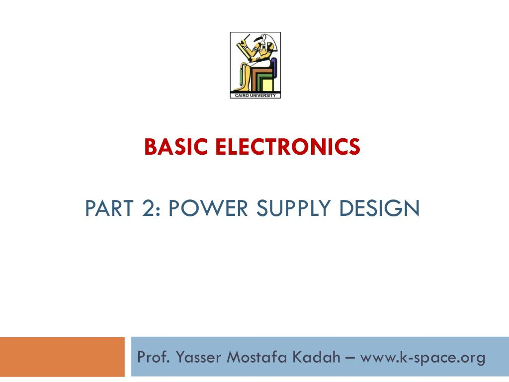Ppt Basic Electronics Part 2 Power Supply Design Powerpoint Linear Acdc With Transformer Rectifier Smoother And N