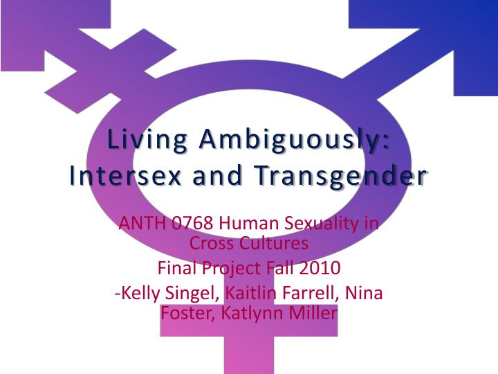 living ambiguously intersex and transgender n.