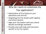 why do i want to customize my trac application
