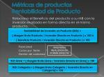 m tricas de productos rentabilidad de producto