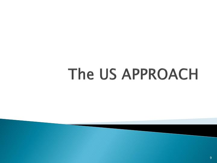 The US APPROACH