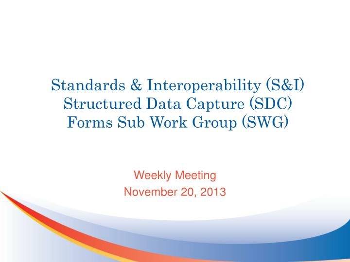 standards interoperability s i structured data capture sdc forms sub work group swg n.
