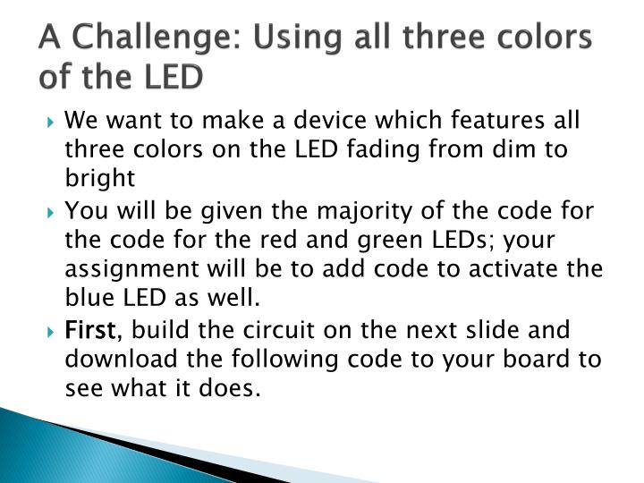 A Challenge: Using all three colors of the LED