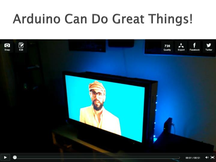 Arduino Can Do Great Things!