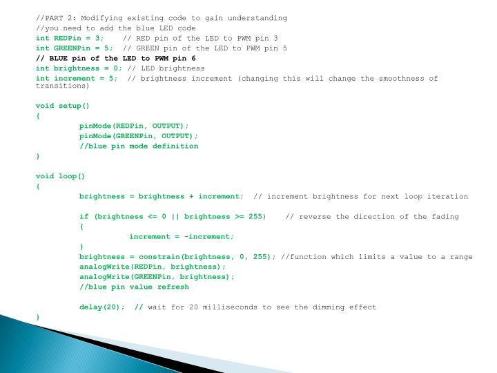 //PART 2: Modifying existing code to gain understanding