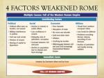 4 factors weakened rome