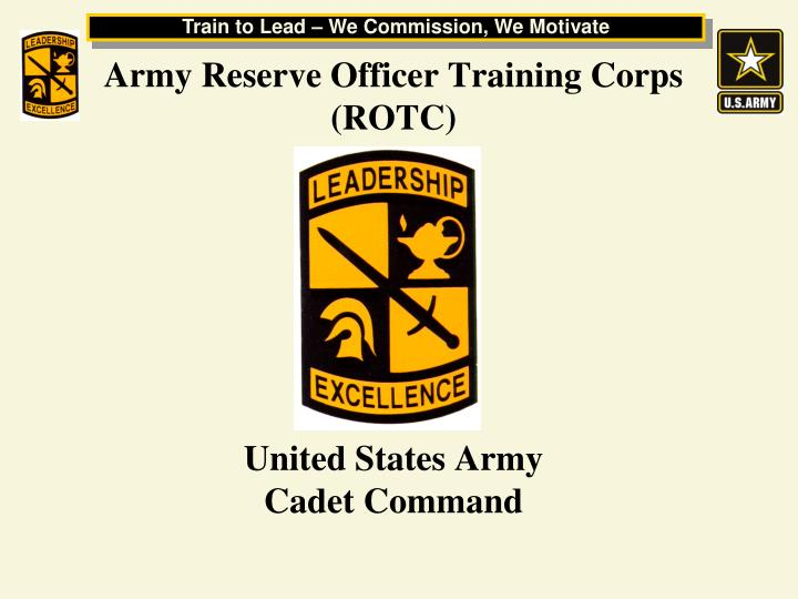 Ppt army reserve officer training corps rotc united states army army reserve officer training corpsrotcunited states armycadet command toneelgroepblik Images