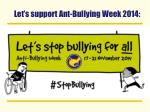 let s support ant bullying week 2014