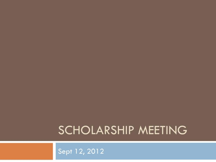 scholarship meeting n.