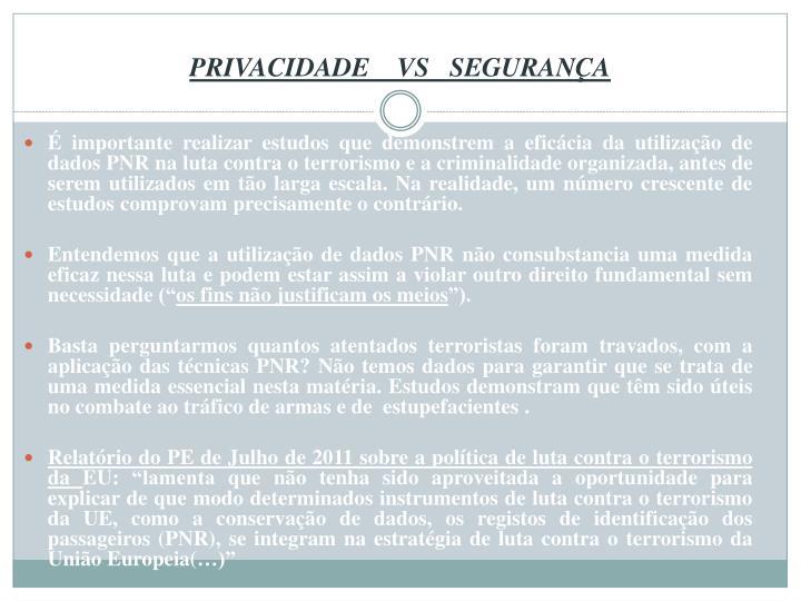 PRIVACIDADE    VS   SEGURANÇA