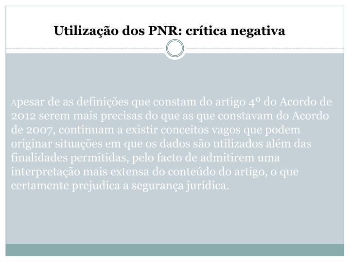 Utilização dos PNR: crítica negativa