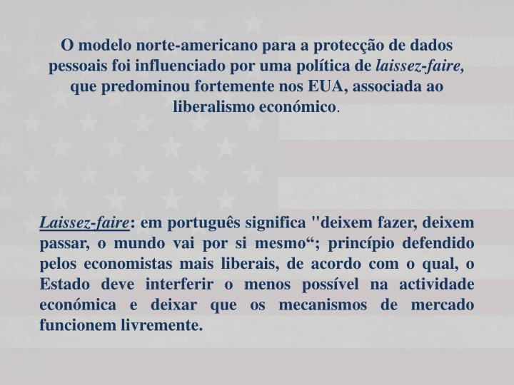 O modelo norte-americano para a protecção de dados pessoais foi influenciado por uma política de