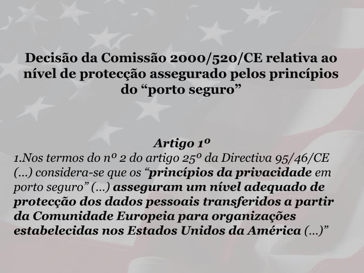 """Decisão da Comissão 2000/520/CE relativa ao nível de protecção assegurado pelos princípios do """"porto"""
