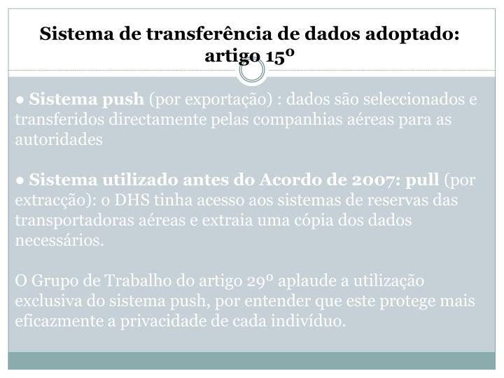 Sistema de transferência de dados adoptado: artigo 15º