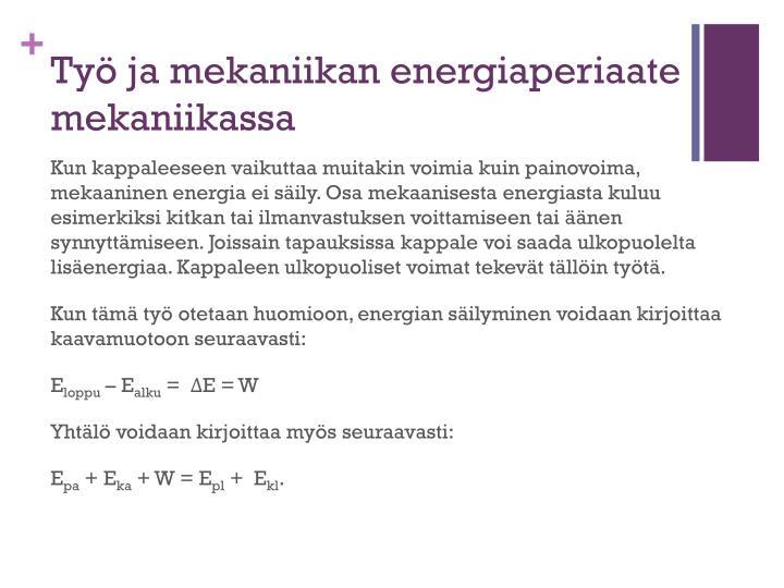 Työ ja mekaniikan energiaperiaate mekaniikassa