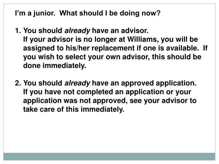 I'm a junior.  What should I be doing now?