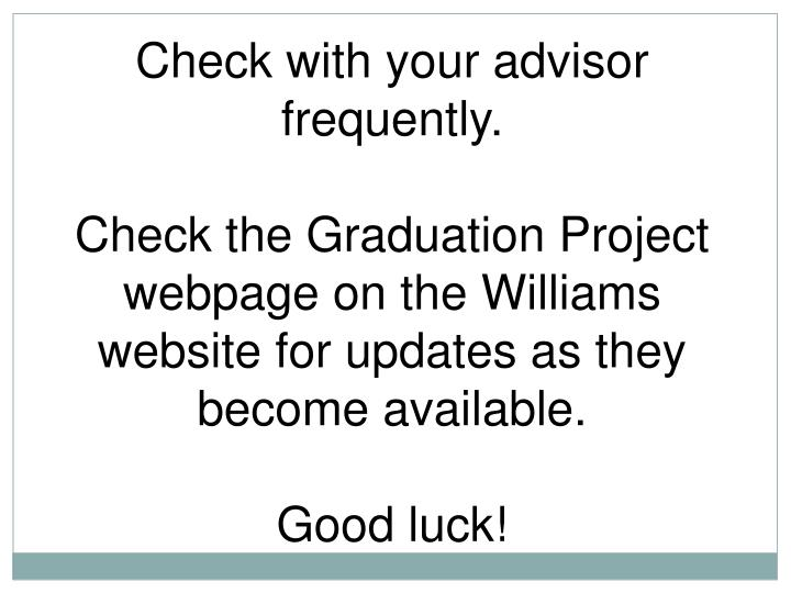 Check with your advisor frequently.