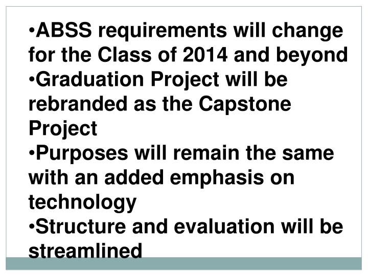ABSS requirements will change for the Class of 2014 and beyond