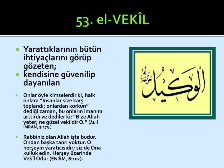 53. el-VEKÎL