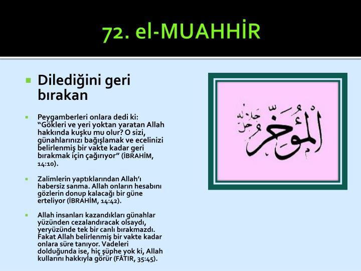 72. el-MUAHHİR