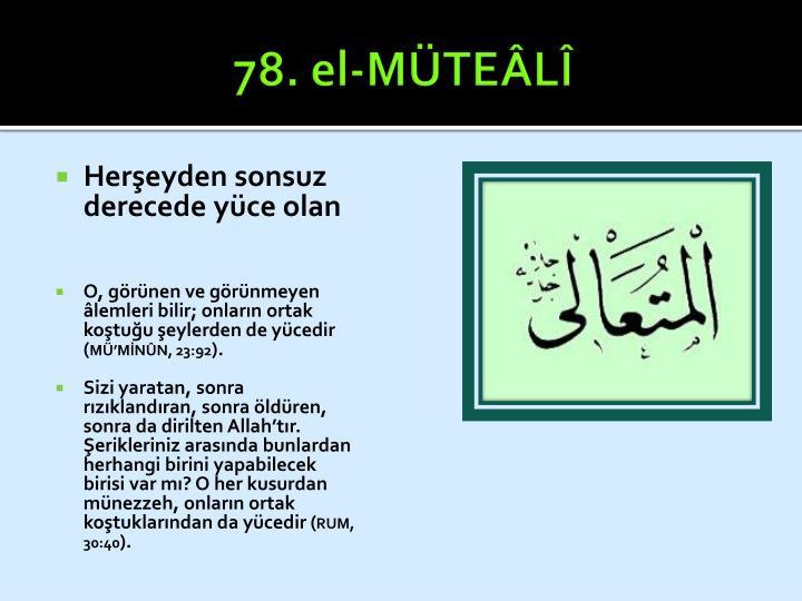 78. el-MÜTEÂLÎ