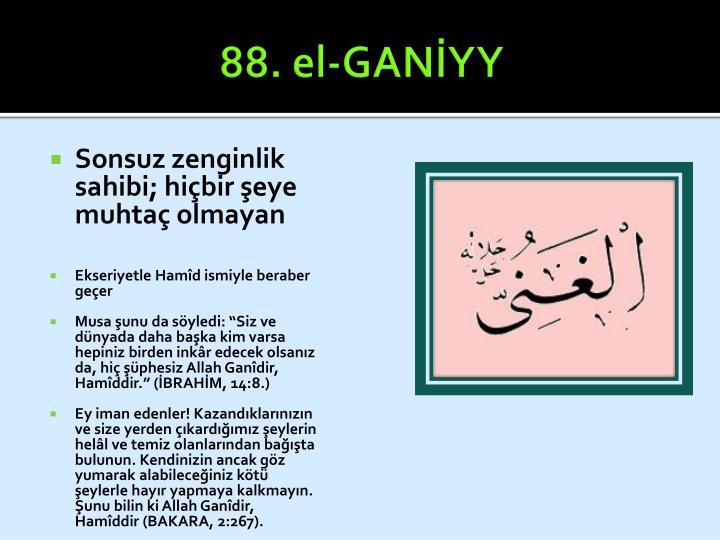 88. el-GANİYY