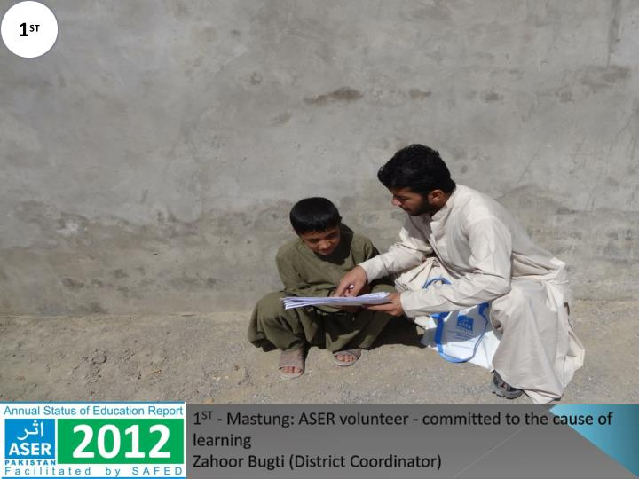 1 st mastung aser volunteer committed to the cause of learning zahoor bugti district coordinator n.