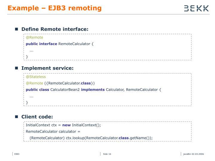 Example – EJB3 remoting