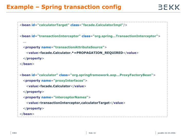 Example – Spring transaction config