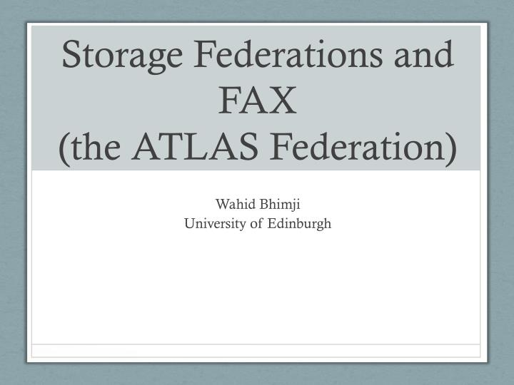 Storage federations and fax the atlas federation