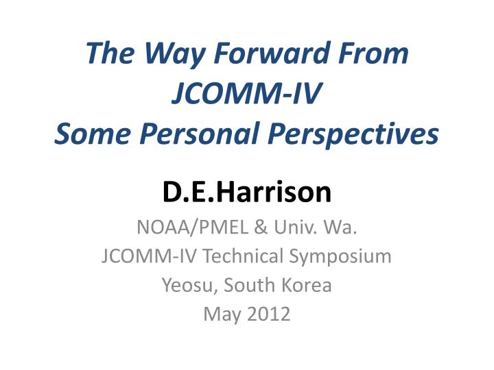 the way forward from jcomm iv some personal perspectives n.