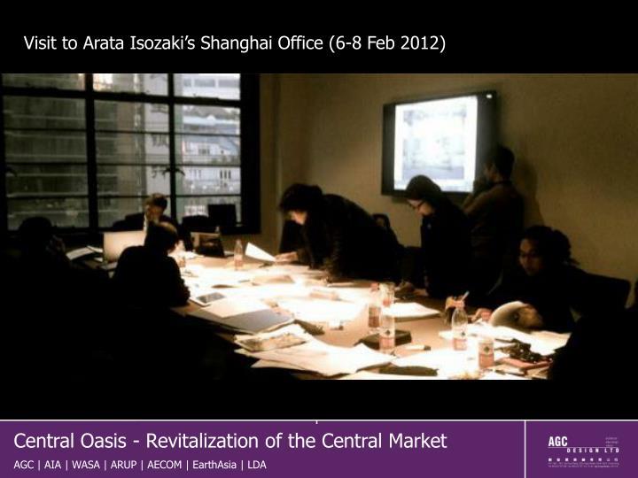 Visit to Arata Isozaki's Shanghai Office (6-8 Feb 2012)
