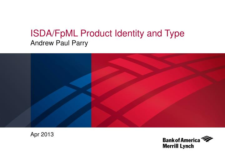 isda fpml product identity and type andrew paul parry n.