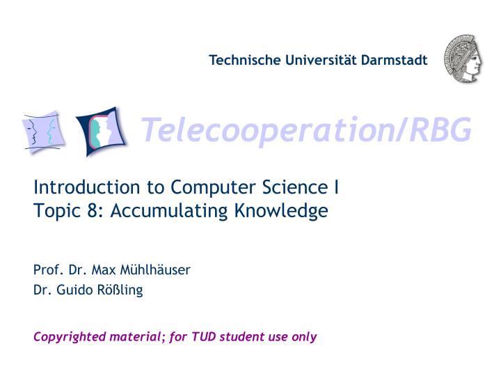 introduction to computer science i topic 8 accumulating knowledge n.