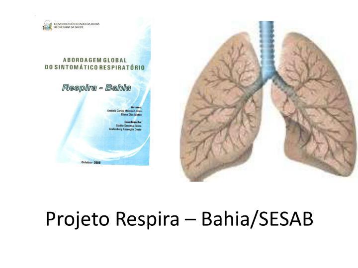 Projeto Respira – Bahia/SESAB