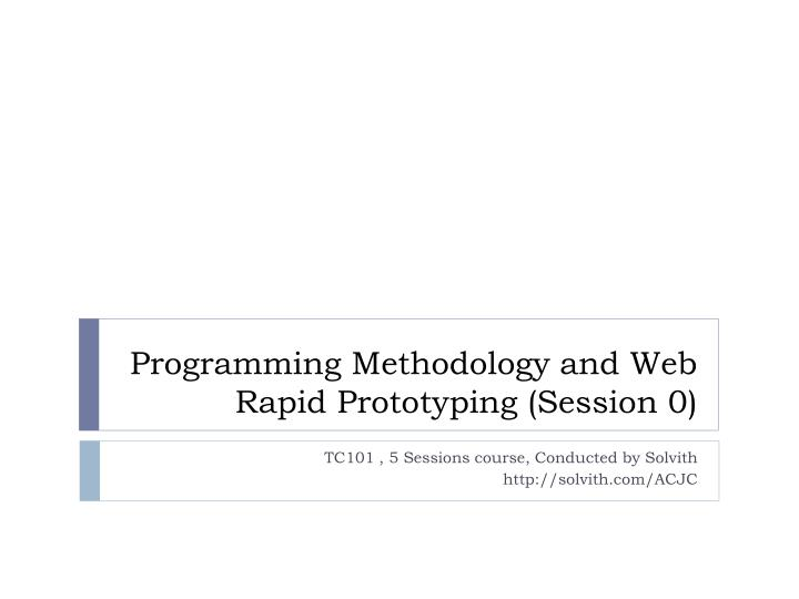 programming methodology and web rapid prototyping session 0 n.