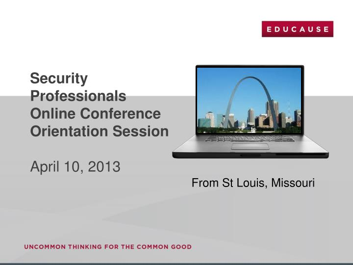 security professionals online conference orientation session april 10 2013 n.