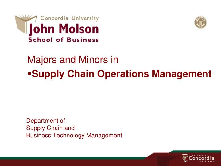 department of supply chain and business technology management n.