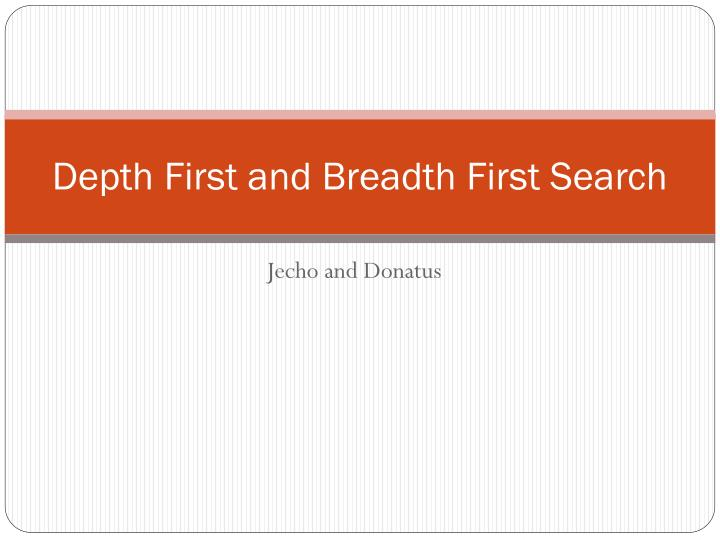 depth first and breadth first search n.
