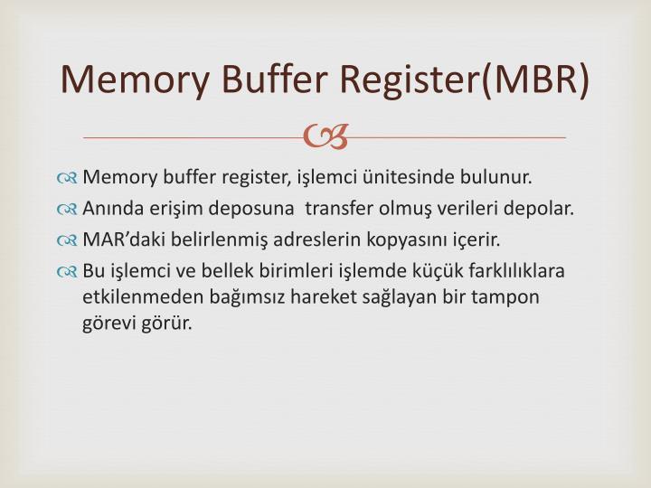 Memory buffer register mbr