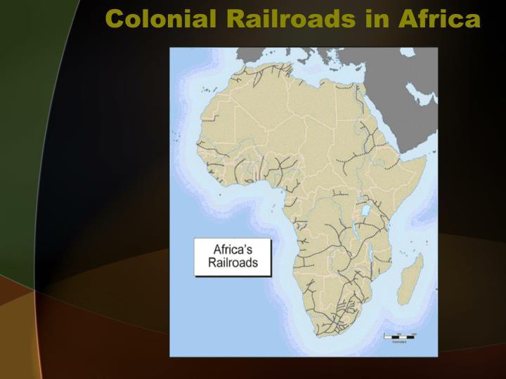 Colonial Railroads in Africa